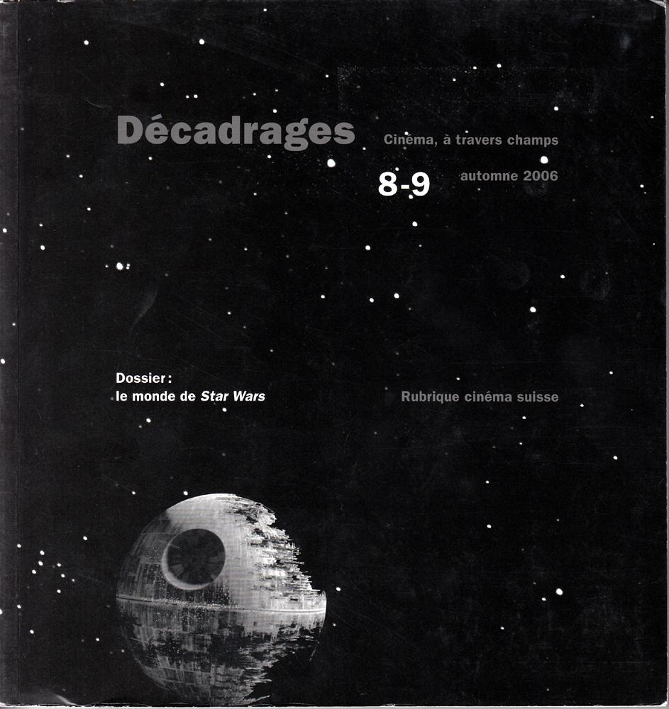 Décadrages 8-9. Dossier : Le monde de Star Wars