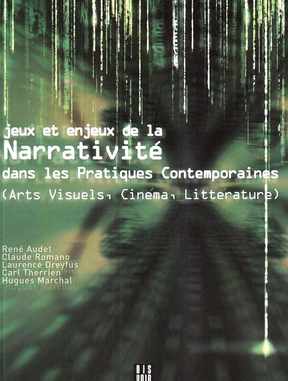 Jeux et enjeux de la narrativité dans les pratiques contemporaines